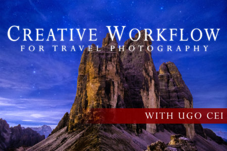 Creative Workflow for Travel Photography Cover by Ugo Cei