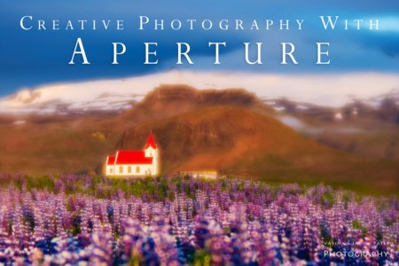 Cover for Creative Photography Tutorial using Aperture Setting by Jay & Varina Patel