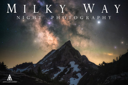 Milky Way Night Photography Tutorial Cover by Austin Jackson
