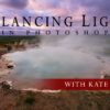 Cover Image for Balancing Light in Photoshop Class with Kate Silvia