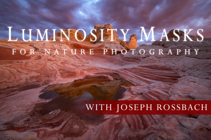 Cover Image for Luminosity Masking for Nature Photography Class with Joseph Rossbach