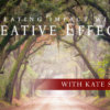 Creating Impact with Creative Effects Webinar with Kate Silvia