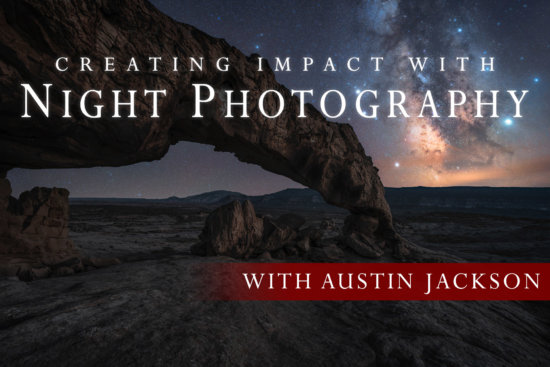 Creating Impact with Night Photography with Austin Jackson