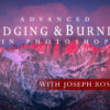 Advanced Dodging & Burning in Photoshop with Joseph Rossbach