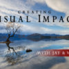 Creating Visual Impact Webinar with Jay and Varina Patel
