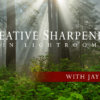 Cover for creative sharpening in Lightroom